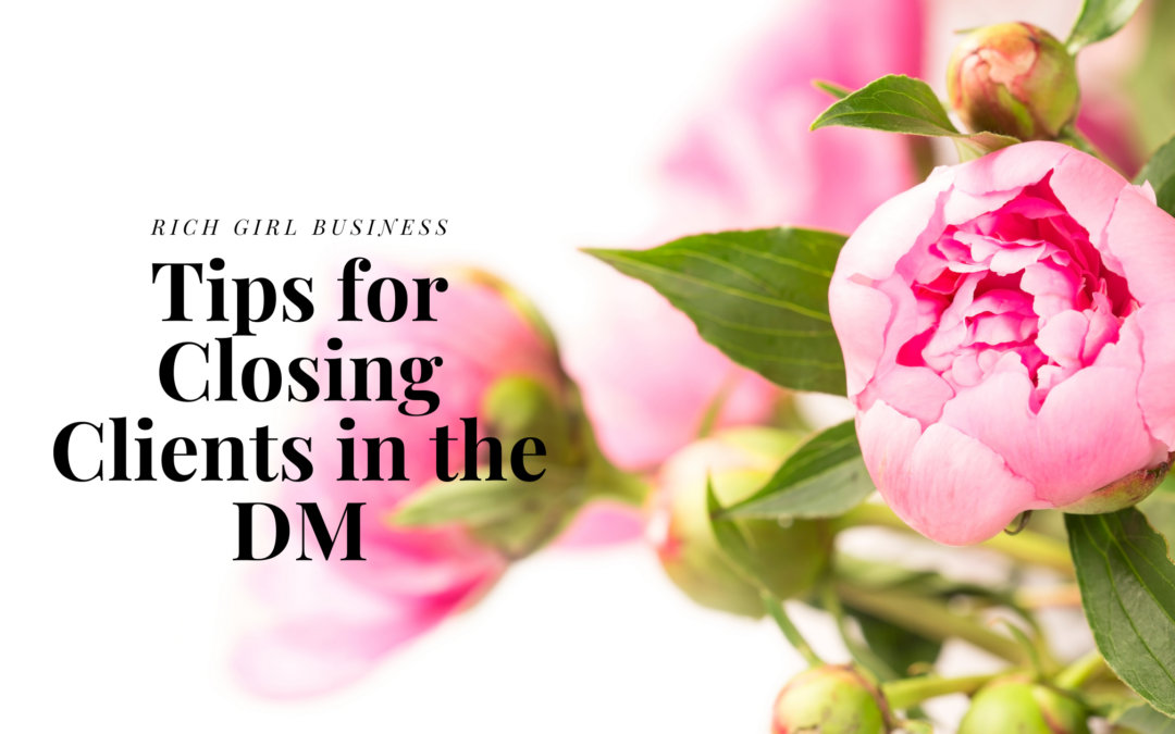 Tips for closing clients in the DM